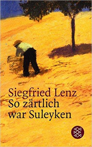 So zärtlich war Suleyken Siegfried Lenz